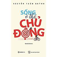 Sống ở thể chủ động - Tác giả: Nguyễn Tuấn Quỳnh