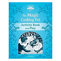 Classic Tales Second Edition Level 1 The Magic Cooking Pot Activity Book & Play