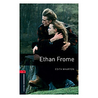 Oxford Bookworms Library (3 Ed.) 3: Ethan Frome