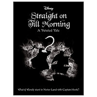 Disney Peter Pan: Straight On Till Morning (Twisted Tales)