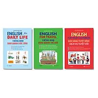 Combo 3 cuốn Tự học tiếng anh giao tiếp: English For Your Customers - Bán Hàng Tuyệt Đỉnh Dịch Vụ Tuyệt Vời  + English For Daily Life - Tiếng Anh Xoay Quanh Cuộc Sống + English For Travel - Tiếng Anh Vòng Quanh Thế Giới