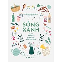 Sách - Sống Xanh – 52 Tips Ăn Sạch, Uống Lành, Sống Bền Vững (tặng kèm bookmark)