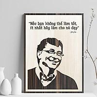 """Tranh gỗ decor tạo động lực """"Bill Gates -Nếu bạn không thể làm tốt ít nhất hãy làm cho nó đẹp"""""""