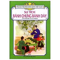 Tranh Truyện Dân Gian Việt Nam: Sự Tích Bánh Chưng Bánh Dày (Tái Bản 2019)
