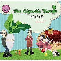 Cổ Tích Thế Giới Song Ngữ Anh - Việt: The Gigantic Tunip - Nhổ Củ Cải (Tái Bản 2019)