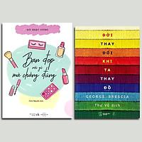 Combo 2 cuốn: Bạn Đẹp Nói Gì Mà Chẳng Đúng + Đời Thay Đổi Khi Ta Thay Đồ