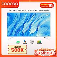 Smart Tivi Full HD Coocaa 40 inch - Model 40S6G - Hàng chính hãng