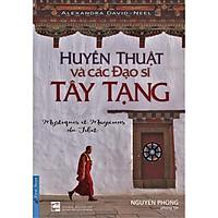 Sách - Huyền Thuật Và Các Đạo Sĩ Tây Tạng - First News