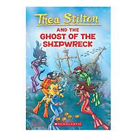 Thea Stilton Book 03: Thea Stilton And The Ghost Of The Shipwreck