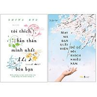 Combo 2 Cuốn Sách: Tôi Thích Bản Thân Mình Nhất Khi Ở Bên Bạn + May Mà Bạn Xuất Hiện Đủ Để Tôi Thích Nhiều Năm