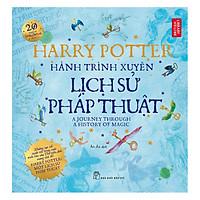Harry Potter Hành Trình Xuyên Lịch Sử Pháp Thuật
