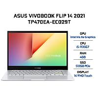 Laptop Asus VivoBook Flip 14 TP470EA-EC029T (Core i5-1135G7/ 8GB LPDDR4X 3200MHz Onboard/ 512GB SSD M.2 NVMe PCIe 3.0/ 14 FHD IPS Touch/ Win10) - Hàng Chính Hãng