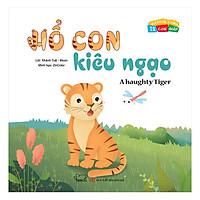 Vui Khỏe Cùng 12 Con Giáp - Hổ Con Kiêu Ngạo - A Haughty Tiger (Song Ngữ Anh - Việt)