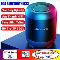 Loa Bluetooth Bonks Q33 Âm Thanh HIFI, BASS Siêu Trầm, Âm Thanh Chuẩn, Bluetooth 5.0, Có hỗ trợ thẻ nhớ 32Gb - Hàng Chính Hãng