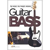 Tự Học Và Thực Hành Guitar Bass