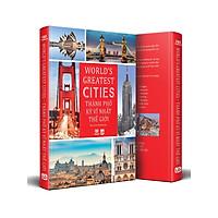 Sách: Thành Phố Kỳ Vĩ Nhất Thế Giới - World Greatest Cites
