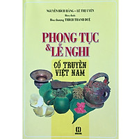 Phong Tục & Lễ Nghi Cổ Truyền Việt Nam