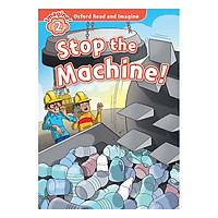 Oxford Read And Imagine Level 2: Stop The Machine Pack
