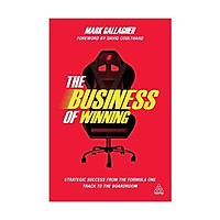 Sách - The Business of Winning: Strategic Success from the Formula One Track to the Boardroom by Mark Gallagher - (UK Edition, paperback)