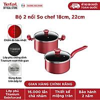 Bộ 2 Nồi cán dài-quánh, Nồi Tefal So Chef 18-22 cm - Dùng mọi loại bếp - Chấm đỏ báo nhiệt thông minh - Hàng chính hãng