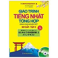 Giáo Trình Tiếng Nhật Tổng Hợp Dành Cho Người Việt Sơ Cấp - Tập 2 (Kèm Cd)