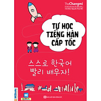 Tự Học Tiếng Hàn Cấp Tốc (Học Kèm App: MCBooks Application) (Tặng Kèm Bút Hoạt Hình Cực Đẹp)