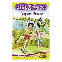 GIRLZ ROCK: TRAPEZE DREAMS