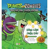 Trái Cây Đại Chiến Zombie - Plants Với Zombies - Tập 2: Dũng Cảm Chiến Đấu (Tái Bản)