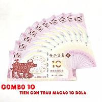 Combo 10 tờ lưu niệm 10 dola Macao hình con Trâu, dùng để sưu tầm, lưu niệm, làm tiền lì xì độc lạ, may mắn, ý nghĩa - TMT Collection - SP005058