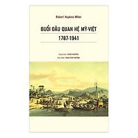 Buổi Đầu Quan Hệ Mỹ Việt 1787 - 1941