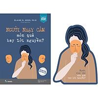 Người Nhạy Cảm - Món Quà Hay Lời Nguyền (Tái Bản)(Tặng Kèm 01 Bookmark)