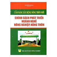 Cẩm Nang Xây Dựng Nông Thôn Mới - Chính Sách Phát Triển Ngành Nghề Nông Nghiệp, Nông Thôn
