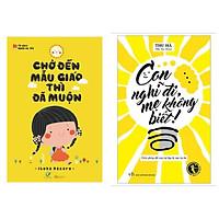 Combo sách làm cha mẹ hay : Chờ đến mẫu giáo thì đã muộn + Con nghĩ đi mẹ không biết - Tặng kèm Postcard HAPPY LIFE