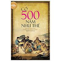 Có 500 Năm Như Thế