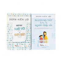 Combo sách nuôi dạy hay nhất mọi thời đại của tác giả Doãn Kiến Lợi ( 2 cuốn)