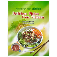 Những Món Ngon Việt Nam (Song Ngữ Anh - Việt) - Delicious Dishes From Vietnam
