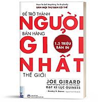 Sách - Để trở thành người bán hàng giỏi nhất thế giới - BizBooks ( Tặng kèm bookmark thiết kế )