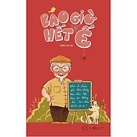 Sách - Bao Giờ Hết Ế (sách chữ) (tặng kèm bookmark)