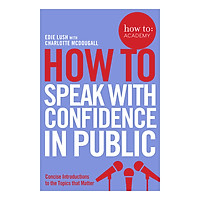 How To Speak With Confidence in Public - How To: Academy (Paperback)