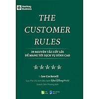 The Customer Rules - 39 Nguyên Tắc Cốt Lõi Để Mang Tới Dịch Vụ Đỉnh Cao