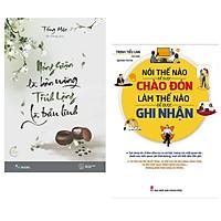 Combo Tư Duy - Kỹ Năng Sống : Nóng Giận Là Bản Năng Tĩnh Lặng Là Bản Lĩnh + Nói Thế Nào Để Được Chào Đón Làm Thế nào Để Được Ghi Nhận ( Combo Sách Cách Làm Mình Trở Nên Tốt Hơn Ngày Hôm Qua / Tặng Kèm Bookmark Greenlife )