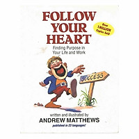 Follow Your Heart: Finding A Purpose In Your Life