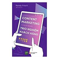 Content Marketing Trong Kỷ Nguyên Trải Nghiệm Khách Hàng