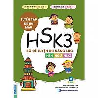 Bộ Đề Luyện Thi Năng Lực Hán Ngữ HSK 3 ( tặng kèm bút tạo hình ngộ nghĩnh )