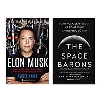 Combo Sách: Elon Musk- Tesla, SpaceX Và Sứ Mệnh Tìm Kiếm Một Tương Lai Ngoài Sức Tưởng Tượng + Những Bá Chủ Không Gian- The Space Barons