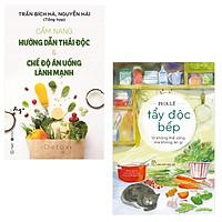 Combo Tẩy Độc Bếp: Vì Không Thể Sống Mà Không Ăn Gì và Cẩm Nang Hướng Dẫn Thải Độc & Chế Độ Ăn Uống Lành Mạnh