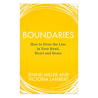 Boundaries: How To Draw The Line In Your Head, Heart And Home