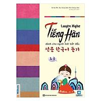 Luyện Nghe Tiếng Hàn Dành Cho Người Mới Bắt Đầu (Tặng kèm iring HT)