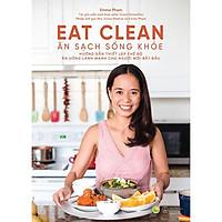 Sách -  Eat Clean - Ăn Sạch Sống Khỏe ( tặng kèm bookmark Sáng Tạo )