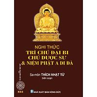 Nghi thức trì Chú Đại Bi, Chú Dược Sư & Niệm Phật A Di Đà